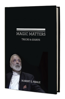 Magic Matters:  Tricks and Essays, Robert E. Neale