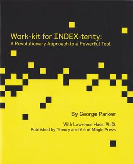 INDEX-terity:  Extra Work-Kits, George Parker
